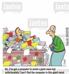 'Sir, I've got a computer to avoid a giant mess but unfortunately I can't find the computer in this giant mess!' Credit: Jantoo.com
